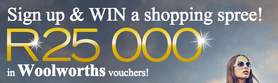 WIN R25 000 in Woolworths Vouchers by signing up to the All4Women newsletter